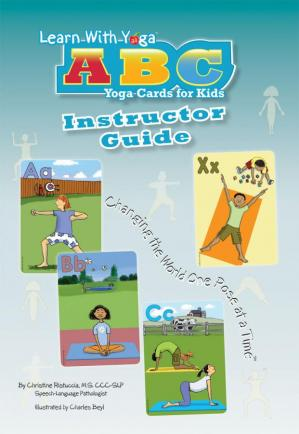 Learn With Yoga  ABC Yoga Cards for Kids Instructor Guide